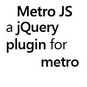 Fiddle Around! (More Examples)  Choose any link below to open/edit a JS Fiddle demonstration on this page. Check out the home page to see Metro JS in action