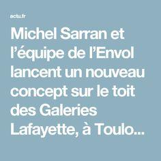 Michel Sarran et l'équipe de l'Envol lancent un nouveau concept sur le toit des Galeries Lafayette, à Toulouse – actu.fr