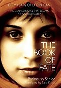 The Book of Fate by Parinoush Saniee: A bestselling novel in Iran, despite being banned twice by the government, The Book of Fate follows a teenage girl in pre-revolutionary Iran through five turbulent decades, from before the 1979 revolution, through the Islamic Republic, and up to the present in this powerful story...