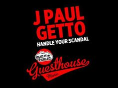 J Paul Getto - Handle Your Scandal - YouTube