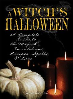 BEST SAMHAIN/HALLOWEEN BOOK! A must have for any modern Samhain loving Witch! - Witch's Halloween: A Complete Guide to the Magick, Incantations, Recipes, Spells, and Lore By: Gerina Dunwich