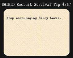 S.H.I.E.L.D. Recruit Survival Tip #267:Stop encouraging Darcy Lewis.  [Submitted by elkian]