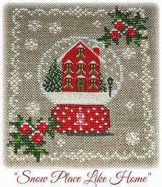 Snow Place Like Home is the title of this cross stitch pattern from Grandma Kringle Needlearts that is stitched with DMC threads. There is over one stitching for the design inside the snow globe.