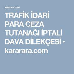 TRAFİK İDARİ PARA CEZA TUTANAĞI İPTALİ DAVA DİLEKÇESİ • kararara.com