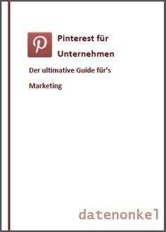Pinterest für Unternehmen – der ultimative Guide für's Marketing.  40 Seiten Pinterest-Wissen. Über Kommentare und Fragen freut sich Andreas Werner, der datenonkel.