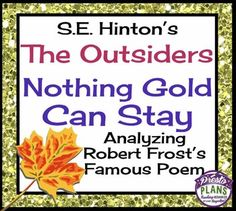 analysis essay on nothing gold can stay Nothing gold can stay seemed to represent only the natural world in the first five lines however, after those.