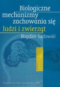Biologiczne mechanizmy zachowania się ludzi i zwierząt - Bogdan Sadowski Chart, Author