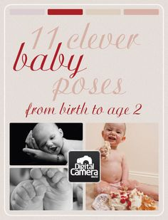 11 clever baby poses from birth to age 2  Love his ideas and it so helps to see the ages he is taking them at.