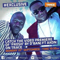 """#Repost @asuquoe  WORLD EXCLUSIVE : Akon and D'Banj are at it again!!! And we'll be premiering their new song """"FROSH"""" on TRACE on Monday. Don't Miss it!!!! #NewOnTRACE #bmg #authenticlife #"""