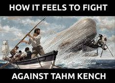 When I play against Tahm Kench
