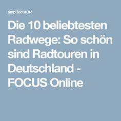 Die 10 beliebtesten Radwege: So schön sind Radtouren in Deutschland - FOCUS Online