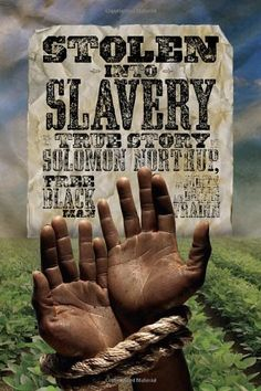 Stolen into Slavery: The True Story of Solomon Northup, Free Black Man by Judith Bloom