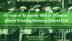 Review of An Entire MBA in 1 Course Award Winning Business School Prof