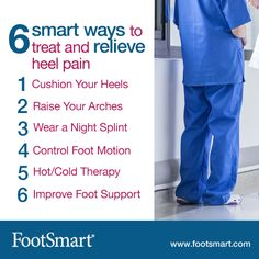 Years of working on your feet might be one of the causes of your heel pain. Need relief? Find out how you can help relieve heel pain in 6 smart ways, like wearing a night splint that stretches the foot or wearing shoes with improved support.