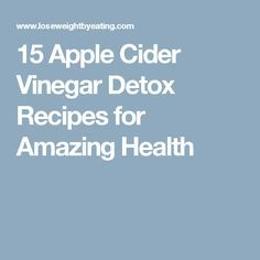 Apple Cider Vinegar Detox drinks can help flush toxins and increase weight loss. Try these 15 Apple Cider Vinegar Detox Drink Recipes and feel great! Apple Cider Vinegar Cleanse, Vinegar Detox Drink, Detox Recipes, Drink Recipes, Honey And Cinnamon, Weight Loss Drinks, Detox Drinks, Apple Recipes, Health Remedies