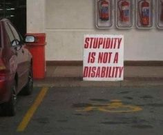 Funny pictures about Every handicapped parking spot needs this extra sign. Oh, and cool pics about Every handicapped parking spot needs this extra sign. Also, Every handicapped parking spot needs this extra sign. High Five, Walmart Customers, Cant Fix Stupid, Humor Grafico, Funny Signs, Disability, Funny Photos, Laugh Out Loud, The Funny