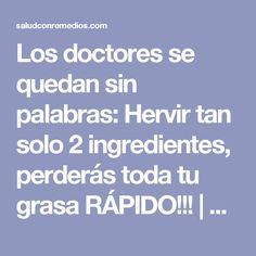 Los doctores se quedan sin palabras: Hervir tan solo 2 ingredientes, perderás toda tu grasa RÁPIDO!!! | Salud con Remedios
