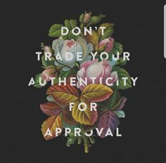 Do not swap your authenticity for a permit self-care, mental health quotes . Self Love Quotes, Words Quotes, Me Quotes, Motivational Quotes, Inspirational Mental Health Quotes, Inspirational Quotes For Girls, Brainy Quotes, Nature Quotes, Change Quotes
