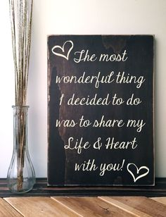 The most wonderful thing I decided to do is share my life & heart with you! Rustic Wood Sign #woodworkingtips #WoodworkingQuotes