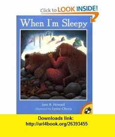 When Im Sleepy (Picture Puffins) (9780140567595) Jane R. Howard, Lynne Cherry , ISBN-10: 0140567593  , ISBN-13: 978-0140567595 ,  , tutorials , pdf , ebook , torrent , downloads , rapidshare , filesonic , hotfile , megaupload , fileserve