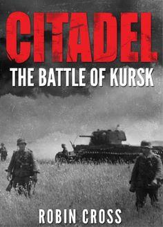 Citadel: The Battle of Kursk by Robin Cross http://www.amazon.co.uk/dp/B00Y0PJ25K/ref=cm_sw_r_pi_dp_eni5wb17P3Z6J