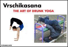 The Art of Drunk Yoga.