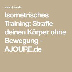 Isometrisches Training: Straffe deinen Körper ohne Bewegung - AJOURE.de