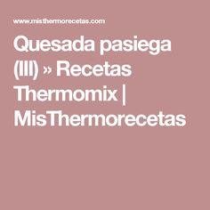 Quesada pasiega (III) » Recetas Thermomix | MisThermorecetas