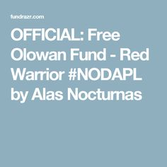 OFFICIAL: Free Olowan Fund - Red Warrior #NODAPL by Alas Nocturnas
