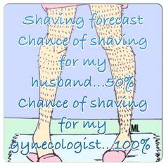 Shaving legs facts: So true! I'm guilty! #shavingsucks