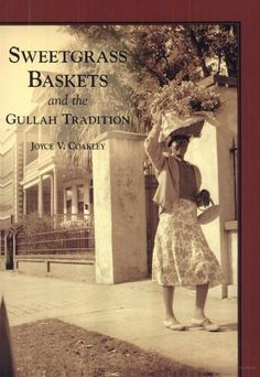 Arcadia Publishing: Sweetgrass Baskets and the Gullah Tradition