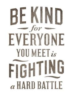 Be kind. The words that were always spoken by my most beloved grad school professor. Now Quotes, Great Quotes, Quotes To Live By, Life Quotes, Inspirational Quotes, Motivational Quotes, Daily Quotes, Cherish Quotes, Meaningful Quotes