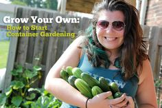 Grow Your Own: How to Start Container Gardening