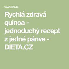Rychlá zdravá quinoa - jednoduchý recept z jedné pánve - DIETA.CZ Quinoa, Food And Drink, Math Equations, Drinks, Life, Christmas Cookies, Fitness, Style, Diet