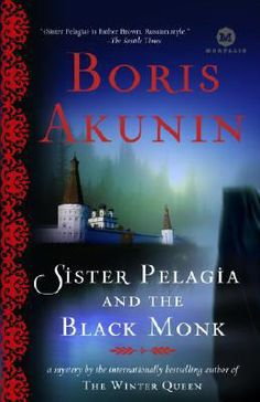 Sister Pelagia and the black monk : a novel by Boris Akunin (Recommended by Alice)