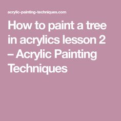 How to paint a tree in acrylics lesson 2 – Acrylic Painting Techniques