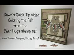 Dawn's Quick Tip Video Coloring the Fish in the Bear Hugs stamp set from Stampin'Up! - YouTube