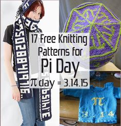 Celebrate the ultimate Pi Day on March 14, 2015 (3.1415) with Free Pi Day Knitting Patterns at www.intheloopknittng.com/free-pi-day-knitting-patterns