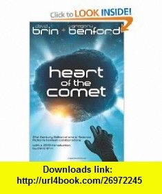 Heart of the Comet (9780984915460) David Brin, Gregory Benford , ISBN-10: 098491546X  , ISBN-13: 978-0984915460 ,  , tutorials , pdf , ebook , torrent , downloads , rapidshare , filesonic , hotfile , megaupload , fileserve
