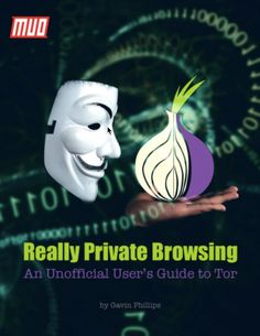 Really Private Browsing: An Unofficial User's Guide to Tor    #Tor #Security #Tech