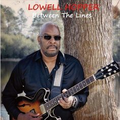 Smooth Jazz Guitar CD Lowell Hopper Between The LInes 2016 Get Jazzed Records #SmoothJazz