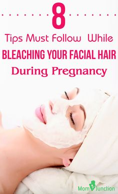 8 Must Follow Tips To  Keep In Mind While Bleaching Your Facial Hair During Pregnancy