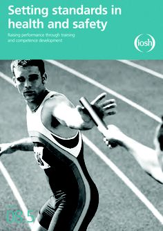 This guide is designed to raise health and safety performance across all levels and sectors of employment by outlining the competences that staff need, and how these can be developed. www.iosh.co.uk/standards