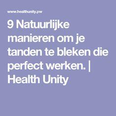 9 Natuurlijke manieren om je tanden te bleken die perfect werken. | Health Unity