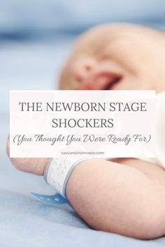 The Newborn Stage Shockers You Thought You Were Ready For