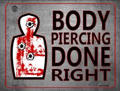 Body Piercing Done Right Metal Novelty Parking Sign Patio Signs, Pool Signs, Body Piercing, Piercings, Novelty License Plates, Arrow Signs, Front Door Signs, Parking Signs, Woman Cave