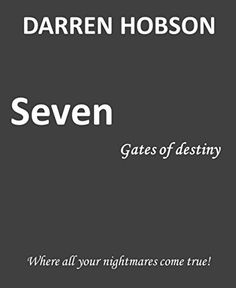 Seven Gates Of Destiny by Darren Hobson http://www.amazon.co.uk/dp/B00U8KUY1M/ref=cm_sw_r_pi_dp_UaKTwb090SFKD