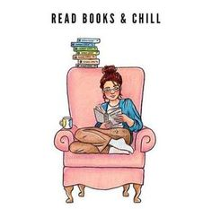 Read books and chill