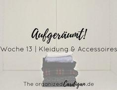 Aufgeräumt Woche 13 Kleidung und Accessoires