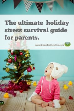 If you're feeling overwhelmed as the holidays approach, use this ultimate guide to holiday stress to help you focus, plan, and parent well.